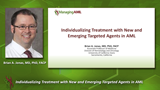 Individualizing Treatment with New and Emerging Targeted Agents in AML